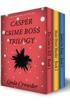 Casper Crime Boss Trilogy ebook by Jake and Emma Mysteries, #6