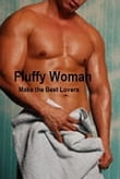 Fluffy Women Make the Best Lovers (erotic romance)