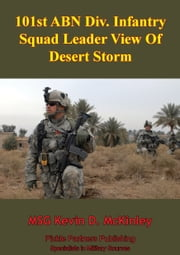 101st ABN Div. Infantry Squad Leader View Of Desert Storm