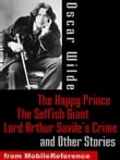 The Happy Prince, The Selfish Giant, Lord Arthur Savile's Crime And Other Stories (Mobi Classics)