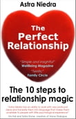 The Perfect Relationship: The 10 Steps to Relationship Magic