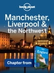Lonely Planet Manchester, Liverpool & the Northwest