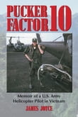 Pucker Factor 10: Memoir of a U.S. Army Helicopter Pilot in Vietnam