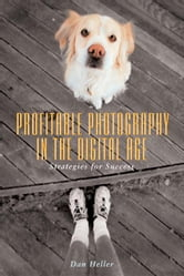 Profitable Photography in the Digital Age: Strategies for Success