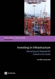 Investing in Infrastructure: Harnessing Its Potential for Growth in Sri Lanka