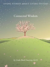 Connected Wisdom: Living Stories about Living Systems