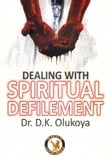 Dealing with Spiritual Defilement