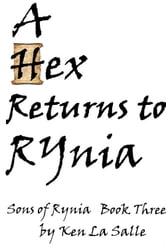 A Hex Returns To Rynia, Book Three of the Sons of Rynia Trilogy