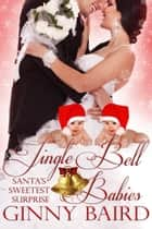 Jingle Bell Babies (Holiday Brides Series, Book 6) ebook by Ginny Baird