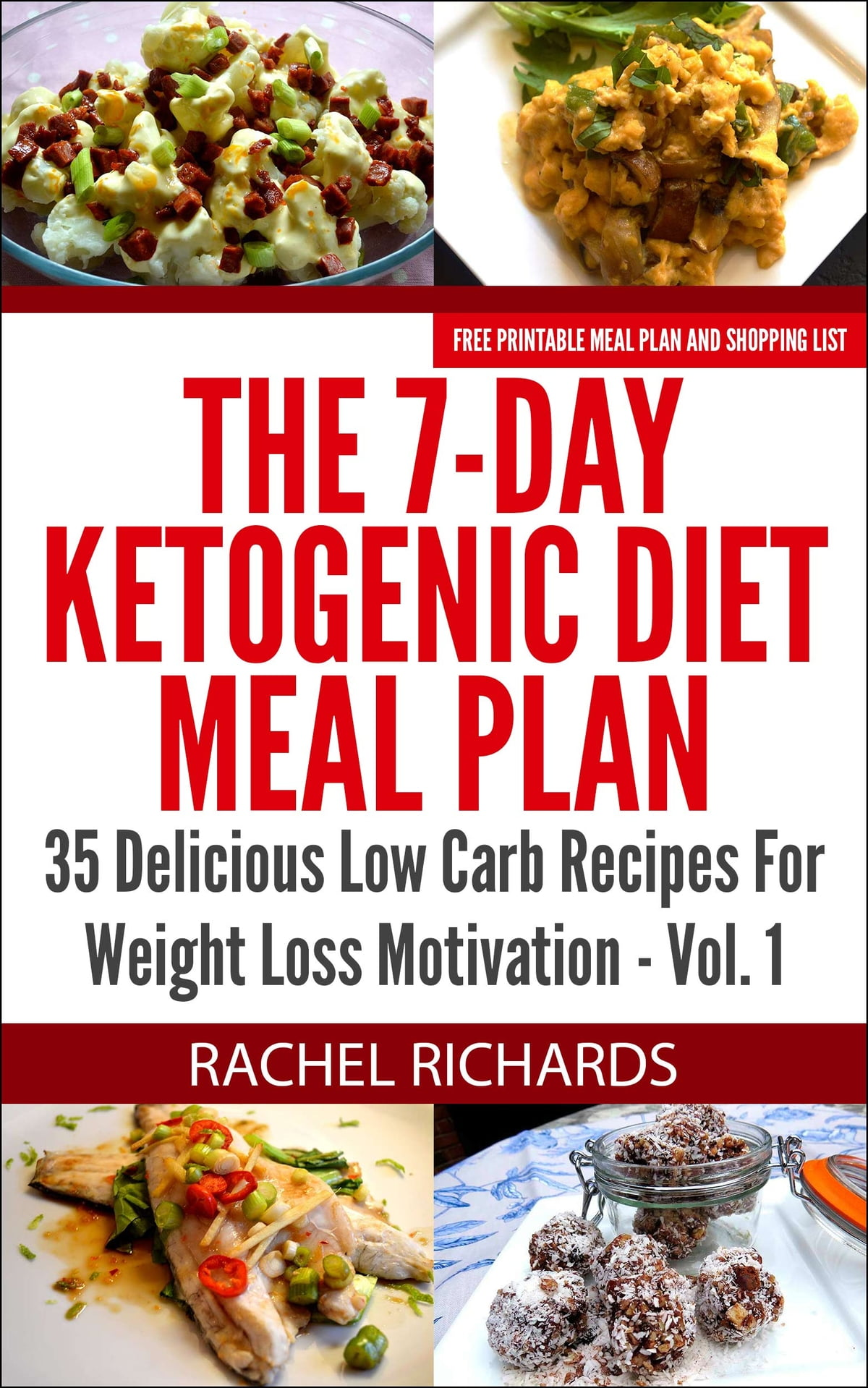 The 7 Day Ketogenic T Meal Plan 35 Delicious Low Carb Recipes For Weight Loss Motivation Volume 1 Ebook By Rachel Richards 9780993941573 Rakuten