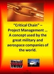 Critical Chain Project Management: A Concept Used By The Great Military and Aerospace Companies of The World.