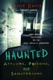Haunted Asylums, Prisons, and Sanatoriums