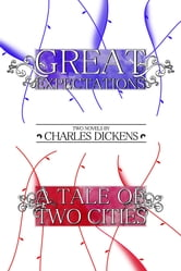 Great Expectations and A Tale of Two Cities: Two Novels
