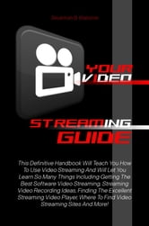 Your Video Streaming Guide