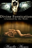 Claimed by the Wolf (Divine Fornication III--An Erotic Story of Angels, Vampires and Werewolves)