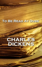 To Be Read At Dusk, By Charles Dickens