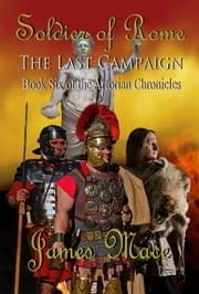 Soldier of Rome: The Last Campaign