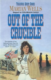 Out of the Crucible (Treasure Quest Book #2)