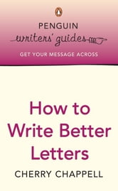Penguin Writers' Guides: How to Write Better Letters