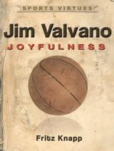 Jim Valvano: Joyfulness