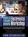 Build Your Own Electronics Workshop : Everything You Need to Design a Work Space, Use Test Equipment, Build and Troubleshoot Circuits: Everything You Need to Design a Work Space, Use Test Equipment, Build and Troubleshoot Circuits