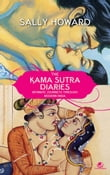 The Kama sutra Diaries Intimate Journeys through Modern India