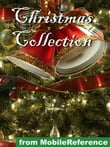 Christmas Collection.  Illustrated: Incl: Charles Dickens, W. M. Thackeray, Conan Doyle, Robert Frost, O. Henry, Washington Irving, L. Frank Baum And More  (Mobi Classics)
