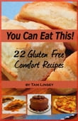 You Can Eat This! 22 Gluten Free Comfort Recipes
