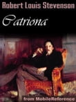 Catriona / David Balfour: Sequel To Kidnapped (Mobi Classics)