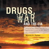 Drugs, War and The CIA