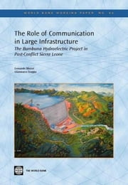 The Role of Communication in Large Infrastructure: The Bumbuna Hydroelectric Project in Post-Conflict Sierra Leone