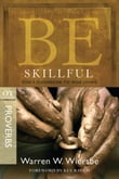 Be Skillful (Proverbs): God's Guidebook to Wise Living