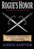 Rogue's Honor (Book One of the Honor Bound saga)