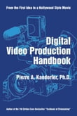 Digital Video Production Handbook