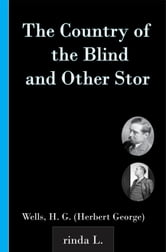 The Country of the Blind, and Other Stor