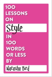 100 Lessons on Style in 100 Words or Less