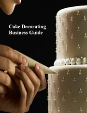 Cake Decorating Business Guide