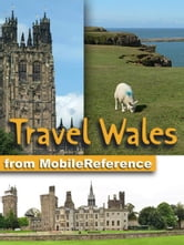 Travel Wales, UK: Illustrated Guide & Maps. Incl. Cardiff, Swansea, Aberaeron & more. (Mobi Travel)