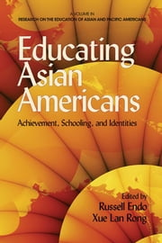 Educating Asian Americans: Achievement, Schooling, and Identities