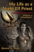 My Life as a Night Elf Priest: An Anthropological Account of World of Warcraft