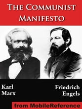 The Communist Manifesto: (Manifesto Of The Communist Party; German: Manifest Der Kommunistischen Partei) (Mobi Classics)
