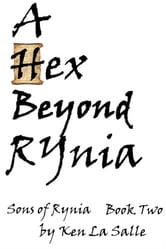 A Hex Beyond Rynia, Book Two of the Sons of Rynia Trilogy