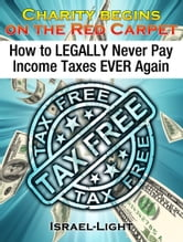 How to LEGALLY Never Pay Income Taxes EVER Again