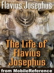 The Life Of Flavius Josephus Or Autobiography Of Flavius Josephus (Mobi Classics)