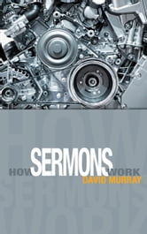 How Sermons Work: A very helpful book for those who prepare sermons.