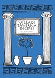 Greek Cookbook: Village Taverna Recipes