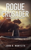 Rogue Crusader (for fans of Tom Clancy, Larry Bond, and Dale Brown)