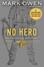 No Hero, The Evolution of a Navy SEAL