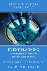 Study Guides in Astrology: Event Planning - Choosing the Most Favorable Time to Launch an Event