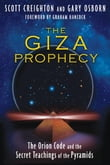 The Giza Prophecy: The Orion Code and the Secret Teachings of the Pyramids
